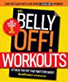 The Belly Off Workouts A 6-week Detox Diet And Fitness Plan That Strips Away Fat--fast by Rodale Books