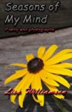 Seasons of My Mind (Poetry and Photography Book 3)