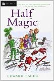 Half Magic by Edward Eager N. M. Bodecker (Illustrator) (1999-03-31) Paperback