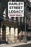 Harley Street Legacy, Hugh Small, 0957279736