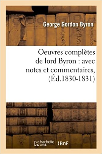 Book Oeuvres Completes de Lord Byron: Avec Notes Et Commentaires, (Ed.1830-1831) (Litterature)