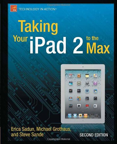 [PDF] Taking Your iPad 2 to the Max, 2nd Edition Free Download | Publisher : Apress | Category : Computers & Internet | ISBN 10 : 143023539X | ISBN 13 : 9781430235392