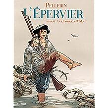 Epervier (L') - Tome 6 - Les larmes de Tlaloc (French Edition)