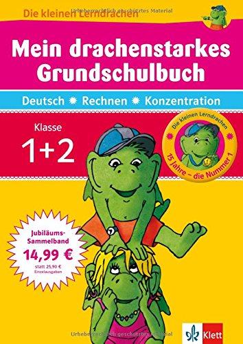 Die kleinen Lerndrachen: Mein drachenstarkes Grundschulbuch. Deutsch - Rechnen/Mathematik - Konzentration. Klasse 1+2