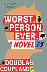 Worst. Person. Ever.: A Novel