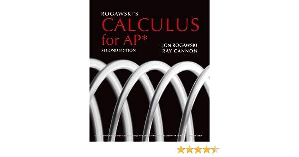 Rogawskis calculus for ap jon rogawski ray cannon 9781429250757 rogawskis calculus for ap jon rogawski ray cannon 9781429250757 amazon books fandeluxe Images