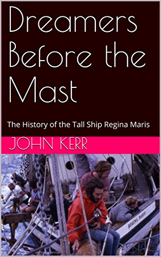 Amazon dreamers before the mast the history of the tall ship dreamers before the mast the history of the tall ship regina maris by kerr fandeluxe Choice Image