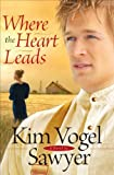 Where the Heart Leads by Kim Vogel Sawyer front cover
