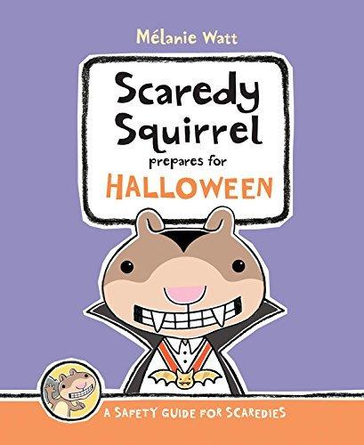Scaredy Squirrel Prepares for Halloween by Melanie Watt (2014-06-13) -