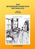Das Kinderheim-Verzeichnis Deutschland: Teil XII, Saarland (German Edition)