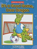 It's a Good Game, Dear Dragon, Margaret Hillert, 159953293X