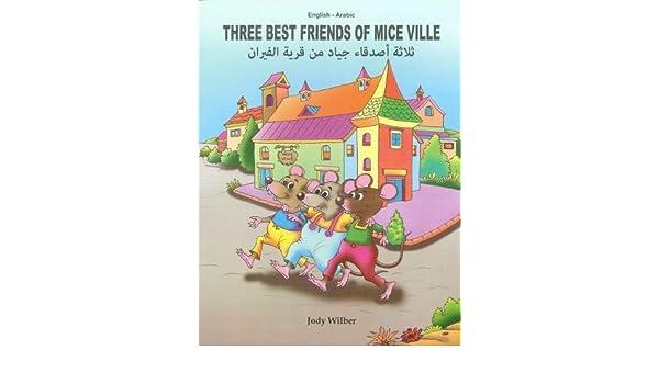 Three Best Friends of Mice Ville: English-Arabic 2018
