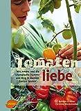Tomatenliebe: Wie Amore und die Olympische Flamme den Weg in meinen Garten fanden