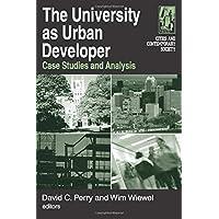 The University as Urban Developer: Case Studies and Analysis: Case Studies and Analysis