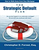 The Strategic Default Plan, Christopher Forrest, 1475299338