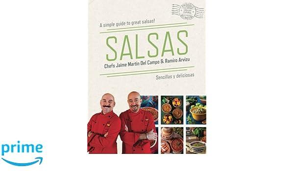Salsas: A Simple Guide To Great Salsas! (Bilingual): Amazon.es: Jaime Martin Del Campo, Ramiro Arvizu, Fabiola Torres Del Castillo, Raul Rodriguez, ...