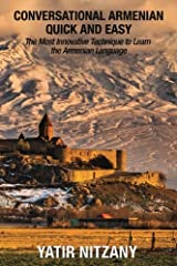 Conversational Armenian Quick and Easy: The Most Innovative Technique to Learn the Armenian Language Paperback