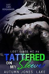 Tattered on My Sleeve (A Lost Kings MC Novel)