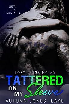 Tattered on My Sleeve (Lost Kings MC #4) by [Lake, Autumn Jones]