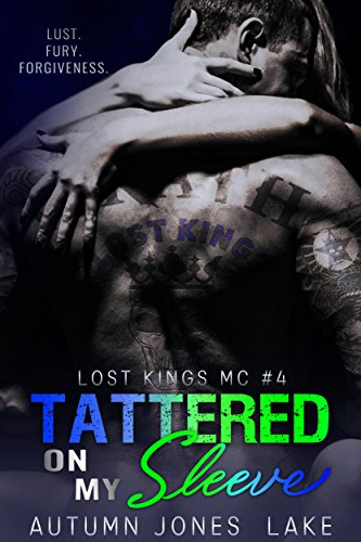 Tattered on My Sleeve (Lost Kings MC #4) (Heart Tattered)
