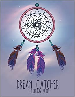 Amazon Dream Catcher Coloring Book Large Stress Relieving Relaxing For Adults Grown Ups Men Women