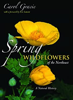 Spring Wildflowers of the Northeast: A Natural History by [Gracie, Carol]