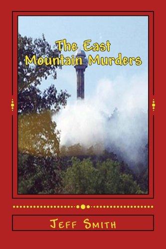 The East Mountain Murders: A Private Investigator Denzil R. Montgomery and Investigative Reporter Jake Smith Mystery (Private Investigator Denzil R. Montgomery and Jake Smith Investigative Reporter) pdf epub