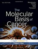 The Molecular Basis of Cancer: Expert Consult - Online and Print, 3e