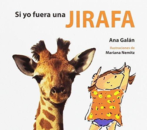 Si yo fuera una jirafa (Spanish Edition)