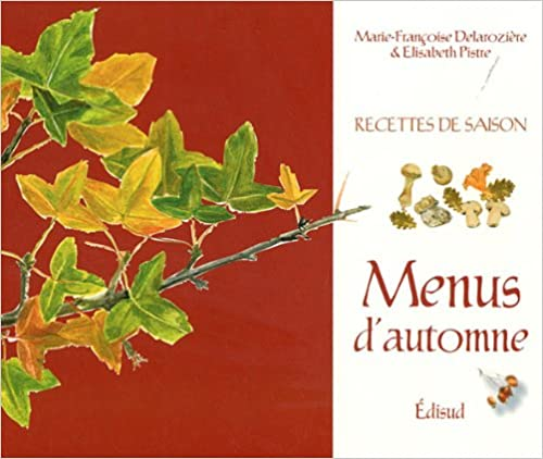 Téléchargement gratuit d'ebook j2se Menus d'automne 2744908851 by Marie-Françoise Delarozière,Elisabeth Pistre PDF PDB
