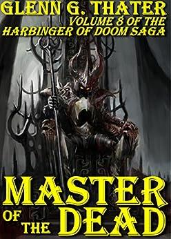 Master of the Dead (Harbinger of Doom -- Volume 8) (Harbinger of Doom series) by [Thater, Glenn G.]