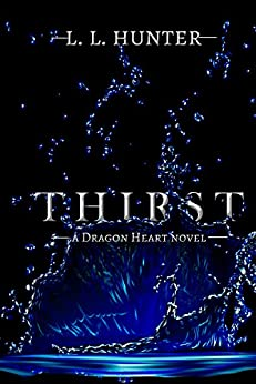 Thirst (The Dragon Heart Series Book 4) by [Hunter, L.L.]