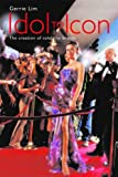 img - for Idol to Icon: The creation of celebrity brands by Gerrie Lim (2005-08-04) book / textbook / text book