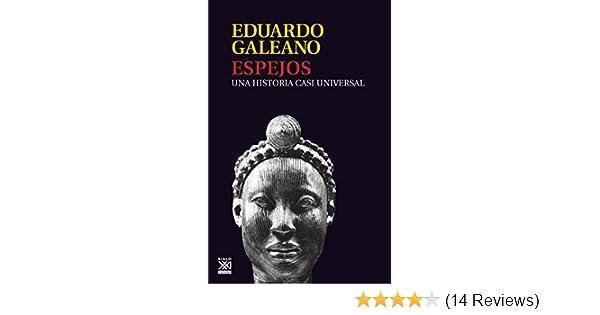 ESPEJOS. Una historia casi universal (Biblioteca Eduardo Galeano nº 13) (Spanish Edition)