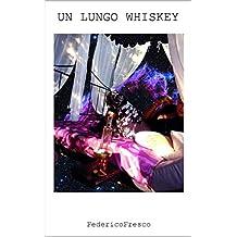 Un lungo whiskey (Italian Edition)
