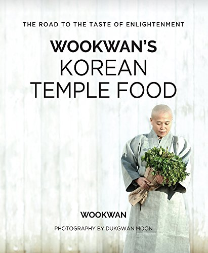 Wookwan's Korean Temple Food: The Road to the Taste of Enlightenment by Wookwan