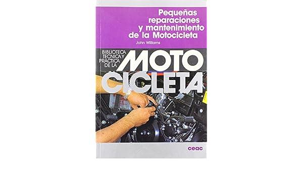 Pequenas Reparaciones y Mantenimiento de La Motoci (Spanish Edition): John Williams: 9788432915086: Amazon.com: Books