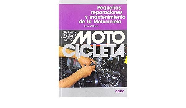Pequenas Reparaciones Y Mantenimiento De La Motoci Spanish Edition Williams John 9788432915086 Books