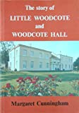 The Story of Little Woodcote and Woodcote Hall, Margaret Cunningham, 0907335209
