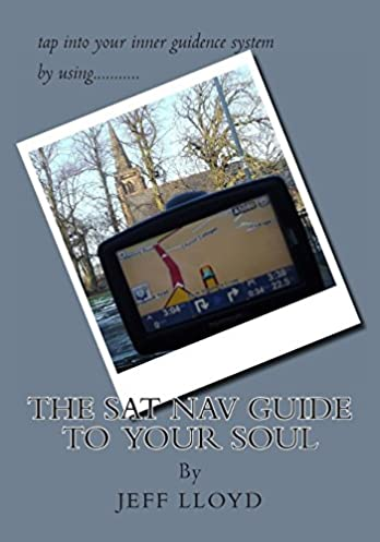 the sat nav guide to your soul amazon co uk jeff lloyd rh amazon co uk Android Tablet User Manuals Asus Tablet