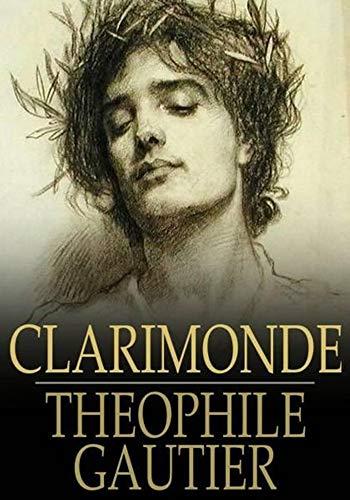 Clarimonde - (ANNOTATED) Original, Unabridged, Complete, Enriched [Oxford University Press]