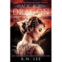 Magic-Born Dragon: Book Two of the Dragon Born Trilogy