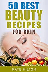 50 Best Beauty Recipes For Skin (English Edition)