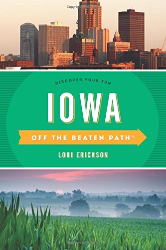 iowa-off-the-beaten-path-discover-your-fun-off-the-beaten-path-series