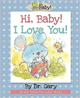 buy hi baby i love you brain food for your baby volume 4 book online at low prices in india hi baby i love you brain food for your baby volume