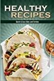 Healthy Recipes: Quick & Easy Sides and Entrées (Volume 1)
