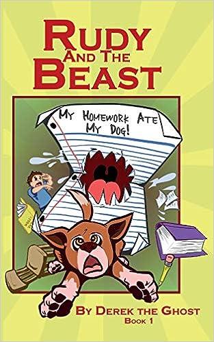 Astonishing Rudy And The Beast My Homework Ate My Dog Amazon Com Best Image Libraries Weasiibadanjobscom