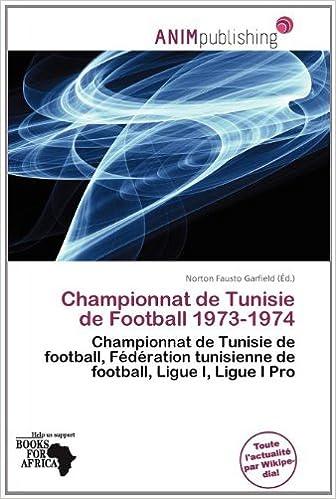 Lire un Championnat de Tunisie de Football 1973-1974 pdf epub
