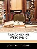 Quarantaine Wetgeving, John James Barnet Lyon, 1145090788