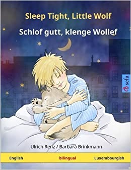 Sleep Tight, Little Wolf - Schlof gutt, klenge Wollef. Bilingual children's book (English - Luxembourgish) (www.childrens-books-bilingual.com) by Ulrich Renz (2016-01-28)